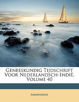 Geneeskundig Tijdschrift Voor Nederlandsch-Indie, Volume 40 9781143451027