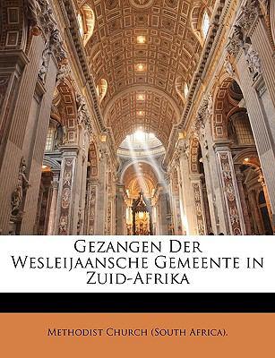 Gezangen Der Wesleijaansche Gemeente in Zuid-Afrika 9781147387346