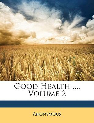 Good Health ..., Volume 2