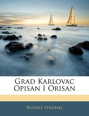 Grad Karlovac Opisan I Orisan 9781142848477