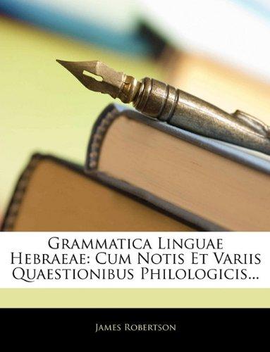 Grammatica Linguae Hebraeae: Cum Notis Et Variis Quaestionibus Philologicis... 9781141165155