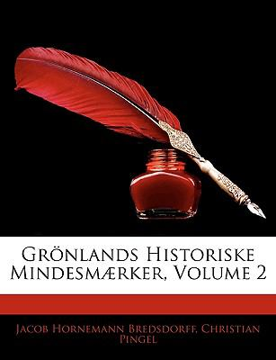 Grnlands Historiske Mindesm]rker, Volume 2 9781145490840