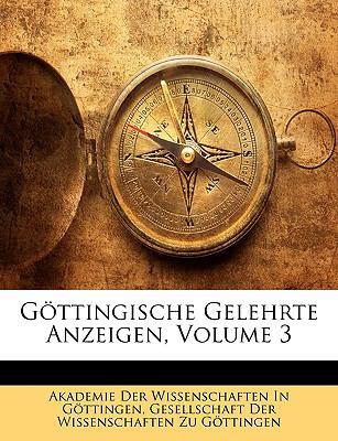 Gottingische Gelehrte Anzeigen, Volume 3 9781143347672