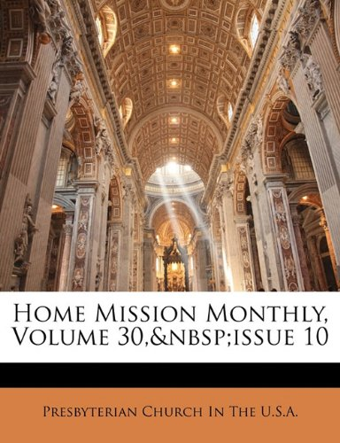Home Mission Monthly, Volume 30, Issue 10 9781149694336
