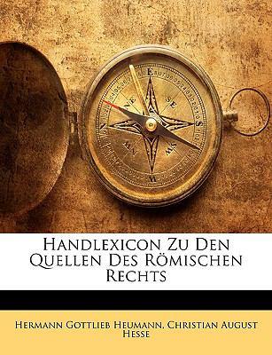 Handlexicon Zu Den Quellen Des Romischen Rechts