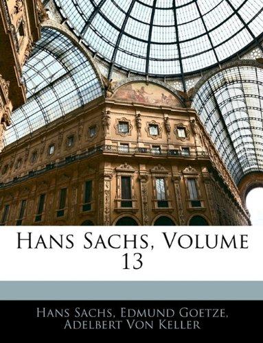 Hans Sachs, Volume 13 9781143919329