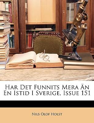 Har Det Funnits Mera N En Istid I Sverige, Issue 151 9781148002637