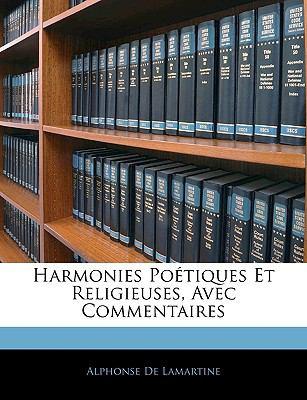 Harmonies Poetiques Et Religieuses, Avec Commentaires 9781143405457