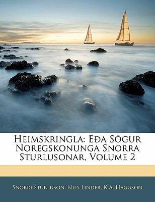 Heimskringla: E A S Gur Noregskonunga Snorra Sturlusonar, Volume 2 9781142969660