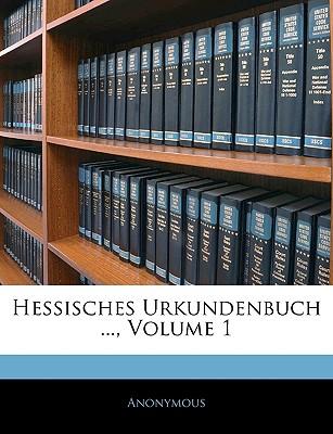 Hessisches Urkundenbuch ..., Volume 1 9781143351143