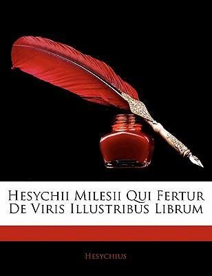 Hesychii Milesii Qui Fertur de Viris Illustribus Librum 9781141165490