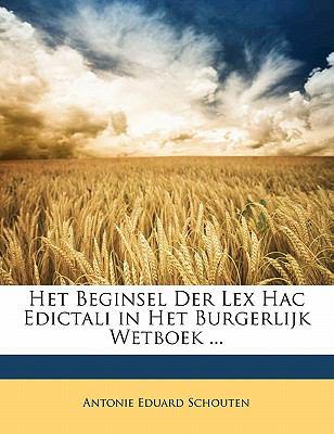 Het Beginsel Der Lex Hac Edictali in Het Burgerlijk Wetboek ... 9781142061746