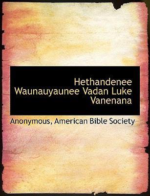 Hethandenee Waunauyaunee Vadan Luke Vanenana 9781140574897