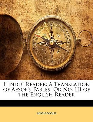 Hindu Reader: A Translation of Aesop's Fables; Or No. III of the English Reader 9781144392312