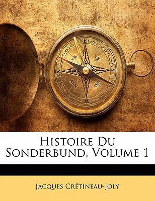 Histoire Du Sonderbund, Volume 1 9781142157661