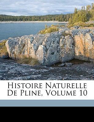 Histoire Naturelle de Pline, Volume 10 9781149255483