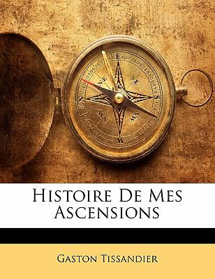 Histoire de Mes Ascensions 9781142515379