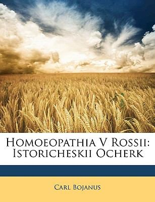 Homoeopathia V Rossii: Istoricheskii Ocherk 9781148257907