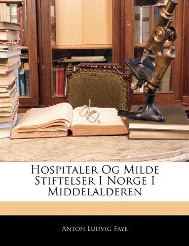 Hospitaler Og Milde Stiftelser I Norge I Middelalderen 9781144518736