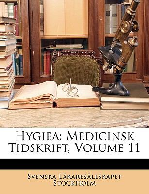 Hygiea: Medicinsk Tidskrift, Volume 11 9781149205037
