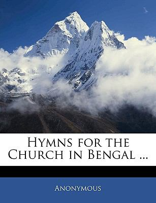 Hymns for the Church in Bengal ... 9781144335425