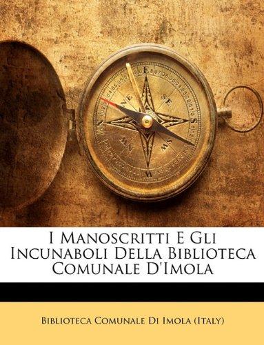 I Manoscritti E Gli Incunaboli Della Biblioteca Comunale D'Imola 9781141130382