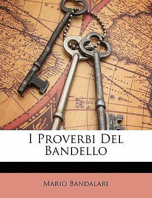 I Proverbi del Bandello 9781141632947