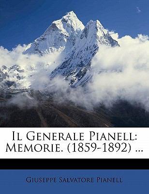 Il Generale Pianell: Memorie. (1859-1892) ... 9781143418655