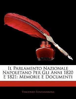 Il Parlamento Nazionale Napoletano Per Gli Anni 1820 E 1821: Memorie E Documenti 9781141624492
