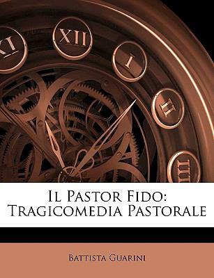 Il Pastor Fido: Tragicomedia Pastorale 9781147744804