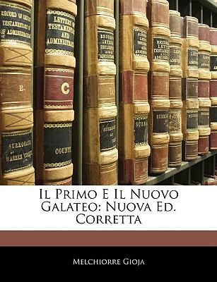 Il Primo E Il Nuovo Galateo: Nuova Ed. Corretta 9781141866199