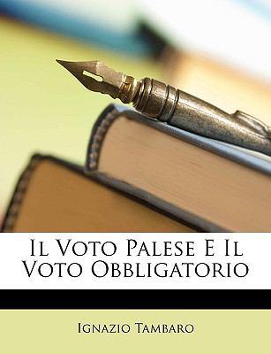 Il Voto Palese E Il Voto Obbligatorio 9781148999258
