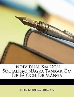 Individualism Och Socialism: Ngra Tankar Om de F Och de Mnga 9781149226339