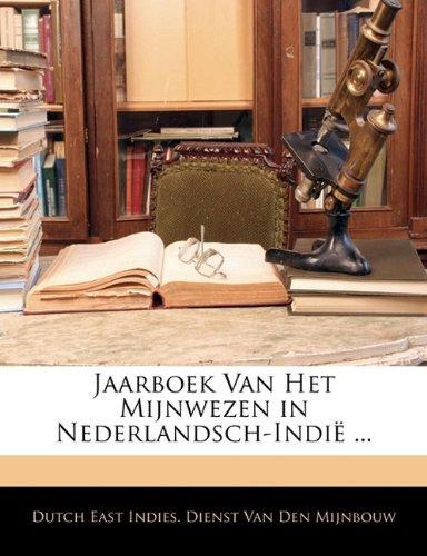 Jaarboek Van Het Mijnwezen in Nederlandsch-Indi ... 9781141638352