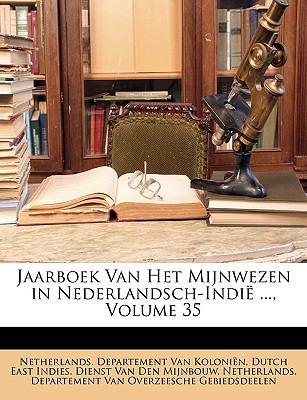 Jaarboek Van Het Mijnwezen in Nederlandsch-Indi ..., Volume 35 9781146197014