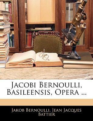 Jacobi Bernoulli, Basileensis, Opera ... 9781143356643