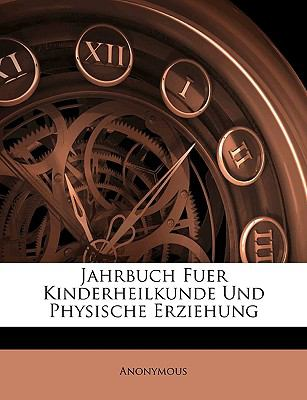 Jahrbuch Fuer Kinderheilkunde Und Physische Erziehung, 13 Band 9781143251801
