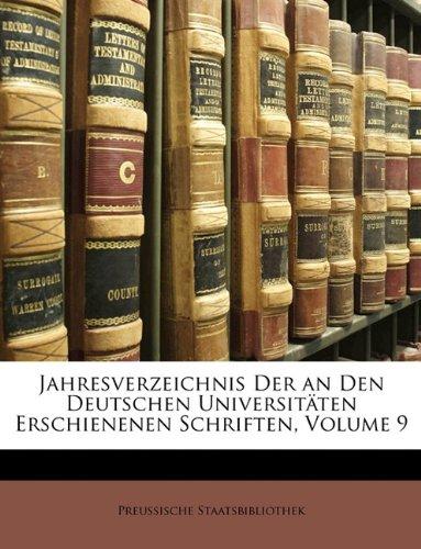 Jahresverzeichnis Der an Den Deutschen Universit Ten Erschienenen Schriften, Volume 9 9781147934304