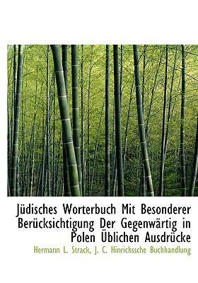 J Disches Worterbuch Mit Besonderer Uber Cksichtigung Der Gegenw Rtig in Polen Blichen Ausdr Cke 9781140584377