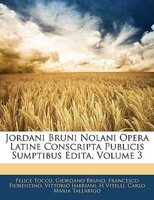 Jordani Bruni Nolani Opera Latine Conscripta Publicis Sumptibus Edita, Volume 3