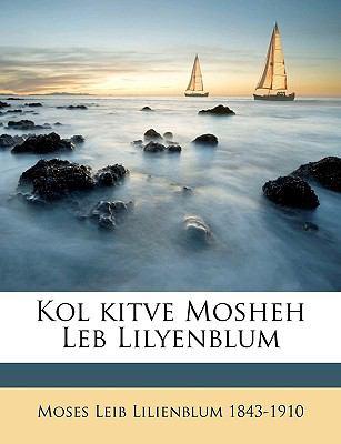 Kol Kitve Mosheh Leb Lilyenblum 9781149436219