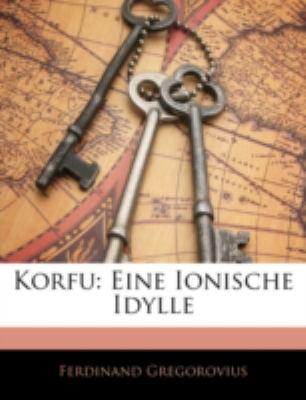 Korfu: Eine Ionische Idylle 9781144851185
