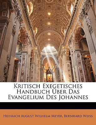 Kritisch Exegetisches Handbuch Uber Das Evangelium Des Johannes 9781149238578