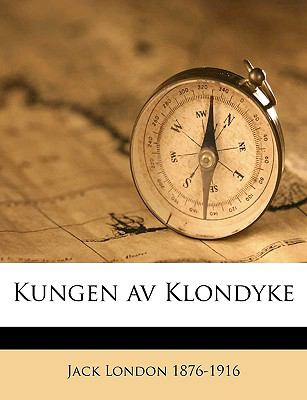 Kungen AV Klondyke 9781149435915