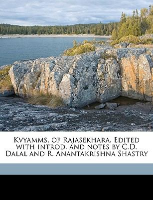 Kvyamms, of Rajasekhara. Edited with Introd. and Notes by C.D. Dalal and R. Anantakrishna Shastry 9781149430286