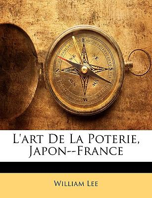 L'Art de La Poterie, Japon--France 9781144675132