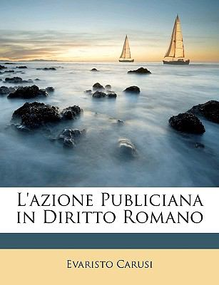 L'Azione Publiciana in Diritto Romano 9781147331769