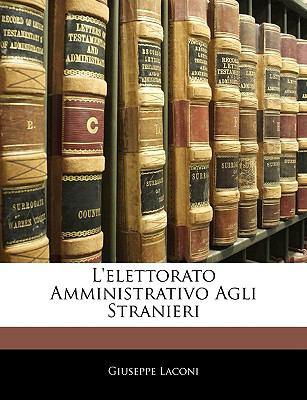 L'Elettorato Amministrativo Agli Stranieri 9781144217066