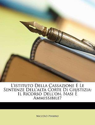 L'Istituto Della Cassazione E Le Sentenze Dell'alta Corte Di Giustizia: Il Ricorso Dell'on. Nasi Ammissibile? 9781149711019
