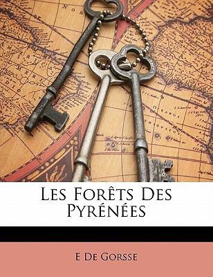 Les Forets Des Pyrenees 9781149678541